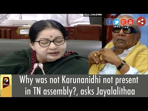 Why-was-not-Karunanidhi-not-present-in-TN-assembly-asks-Jayalalithaa