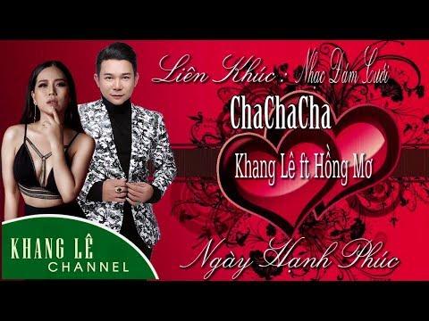 Liên Khúc ChaChaCha Tuyệt Đỉnh Nhạc Cưới | Khang Lê ft Hồng Mơ - Thời lượng: 1:29:04.