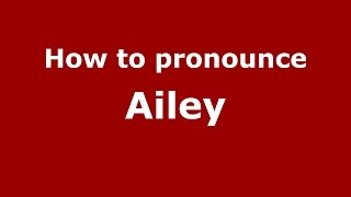 Berlin (WI) United States  city photo : How to pronounce Ailey (New Berlin, Wisconsin, US/American English) - PronounceNames.com