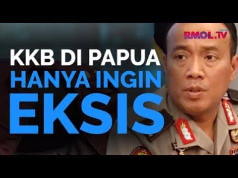 KKB Di Papua Hanya Ingin Eksis