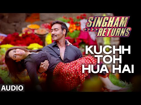 Kuch Toh Hua Hai - Full Audio Song - Singham Returns...
