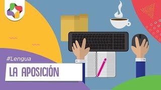 Aposición - Lengua - Educatina
