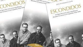«Escondidos» (Cachés): l'histoire de l'Opus Dei sous l'Espagne républicaine (1936-1939)