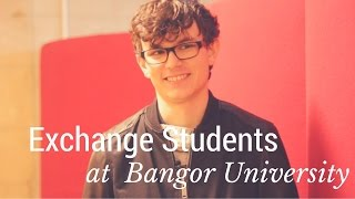 Bangor France  city pictures gallery : Exchange Students at Bangor University
