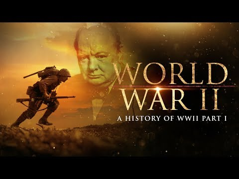 World War 2: A History of WWII (Part 1) - Full Documentary