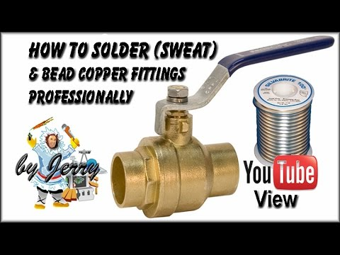 How to Solder (sweat) and Bead a Ball Valve