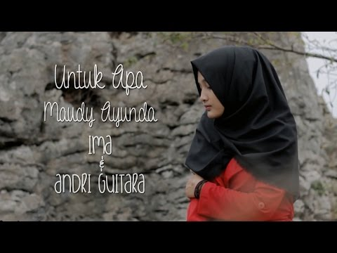 Video Untuk Apa - Maudy Ayunda (Ima, Andri Guitara cover) download in MP3, 3GP, MP4, WEBM, AVI, FLV January 2017