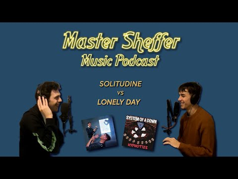 Master Sheffer Music Podcast - Solitudine vs Lonely Day dei System Of A Down (Ep. 2)