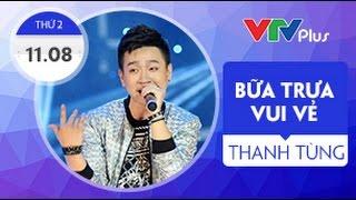 Bữa Trưa Vui Vẻ Cùng Thanh Tùng Ngôi Sao Việt - 11/8/2014