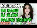 Download Lagu KEREN..!! INI BARU DJ SLOW PALING MANTAP JIWA Mp3 Free