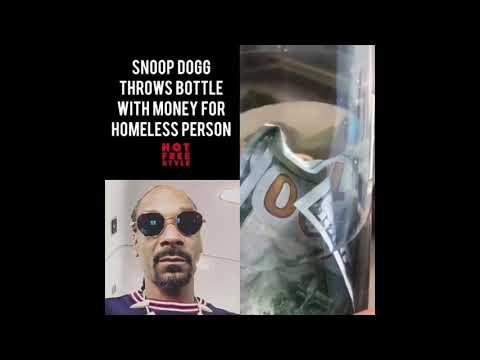 Snoop dog throws Money in bottle to Homeless Man