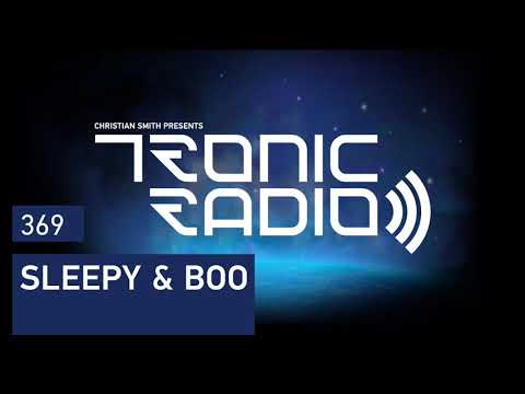 Tronic Podcast 369 with Sleepy & Boo