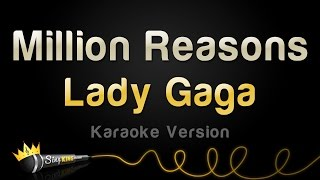 Video Lady Gaga - Million Reasons (Karaoke Version) MP3, 3GP, MP4, WEBM, AVI, FLV Agustus 2018
