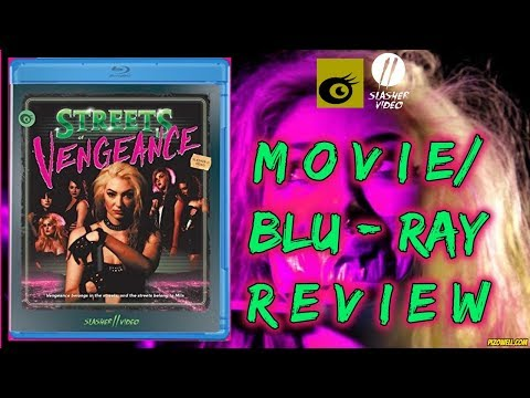 STREETS OF VENGEANCE (2016) - Movie/Blu-ray Review (Olive/Slasher Video)