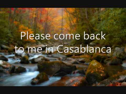 Casablanca - One of my favourite songs.