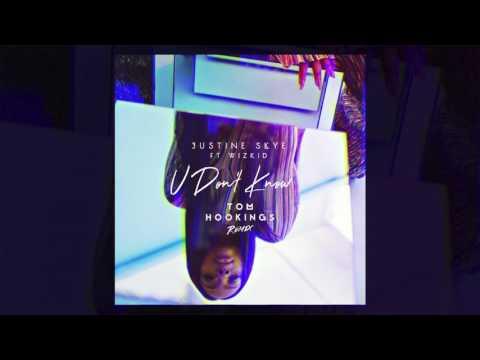 Justine Skye - U Don't Know Feat. WizKid (Tom Hookings Remix)