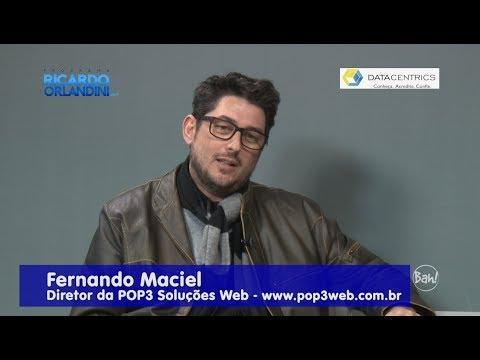 Ricardo Orlandini entrevista  o empresário Fernando Maciel, diretor da POP3 Soluções Web.