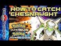 How To Catch CHESNAUGHT In Pokemon ULTRA SUN & ULTRA MOON ! Critical Capture!!! 😁