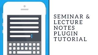 Seminar and Lecture Notes Plugin Tutorial