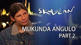Video Mukunda Angulo | Part 2 | SVT/NRK/Skavlan MP3, 3GP, MP4, WEBM, AVI, FLV Oktober 2018