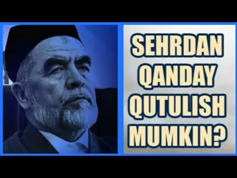 Sehr jodudan qanday qutulish mumkin?|shayx Muhammad Sodiq Muhammad Yusuf