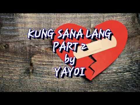 Video Kung Sana Lang Part 2 (lyrics) - Yayoi (new song 2018) download in MP3, 3GP, MP4, WEBM, AVI, FLV January 2017