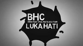 Imho Feat  Ipul Mata & DJ Ian - Luka Hati ( Video Lirik)