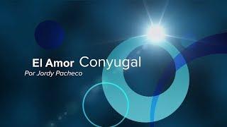 El amor conyugal -JORNADA PROVIDA