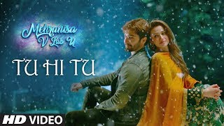 Video Tu Hi Tu Video Song | Mehrunisa V Lub U || Danish Taimoor, Sana Javed, Jawed sheik MP3, 3GP, MP4, WEBM, AVI, FLV Mei 2017