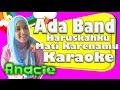 Ada Band Haruskah Ku Mati Karenamu Karaoke | Anacie Channel