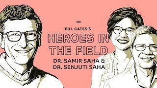Bill Gates's Heroes in the Field: Drs. Samir and Senjuti Saha