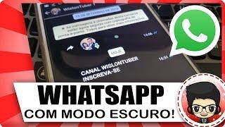 Baixar whatsapp - ESTÁ CHEGANDO! WhatsApp em MODO ESCURO para Android e IOS e MAIS