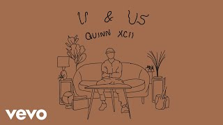 Quinn XCII - U & Us (Official Video)