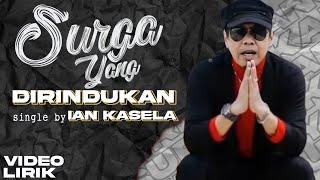 Ian Kasela - surga yang dirindukan (Official Lyrics Video)