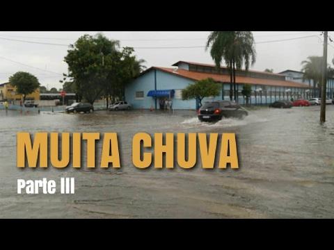 Muita Chuva em Itatiba parte III