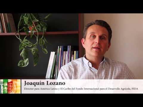 Joaquín Lozano – Director para ALC del Fondo Internacional para el Desarrollo Agrícola (FIDA)