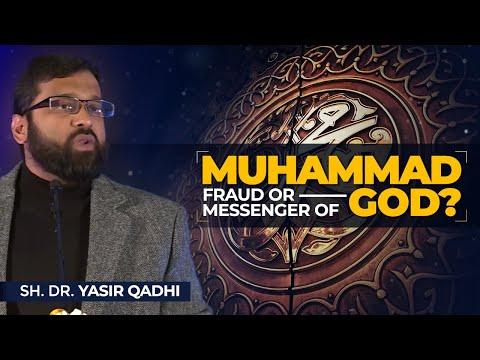 Muhammad: Fraud or Messenger of God? - Sh. Dr. Yasir Qadhi