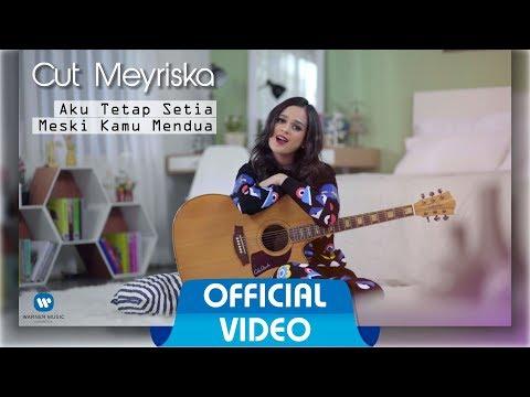 Download Lagu CUT MEYRISKA - Aku Tetap Setia Meski Kamu Mendua ( Official Music Video ) Music Video