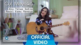 CUT MEYRISKA - Aku Tetap Setia Meski Kamu Mendua ( Official Music Video )
