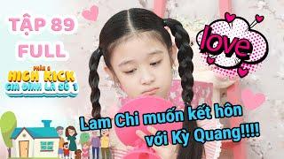 Gia đình là số 1 Phần 2 | Tập 89 Full: Lam Chi phát cuồng Sơn Tùng M-TP nhưng lại đòi cưới Kỳ Quang!