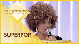 SuperPop com Isabel Fillardis - Completo 21/11/2018