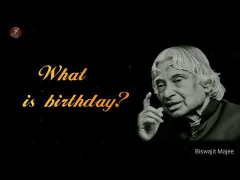 Birthday quotes - What is Birthday?  New A.P.J Abdul Kalam Whatsapp Status & Quotes