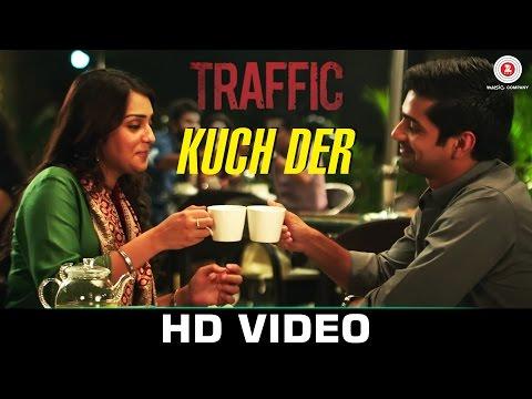 Kuch Der - Traffic   Mithoon feat Palak Muchhal  