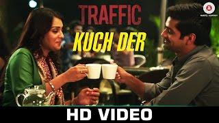 Nonton Kuch Der   Traffic   Mithoon Feat Palak Muchhal   Manoj Bajpayee   Divya Dutta Film Subtitle Indonesia Streaming Movie Download