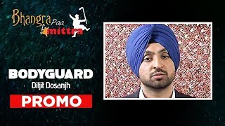Bodyguard Diljit New Punjabi Song Promo | Bhangra Paa Mitra