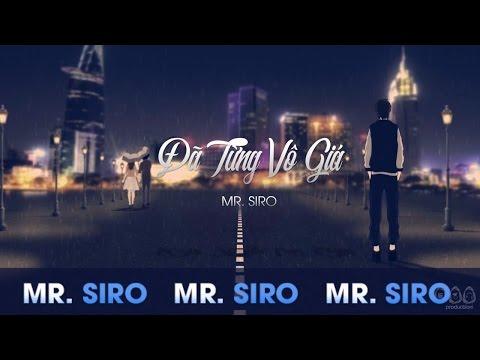 Đã Từng Vô Giá - Mr. Siro (Official Lyrics Video) - Thời lượng: 4:43.