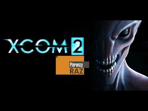 Pierwszy Raz #8 - XCOM 2