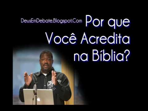 V.  Baucham - Porque Eu Acredito Na Bíblia -  [2/3]