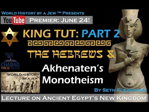 World History by a Jew ™ - King Tut Part 2: Habiru & Akhenaten Monotheism - Z05b - by Seth Fleishman