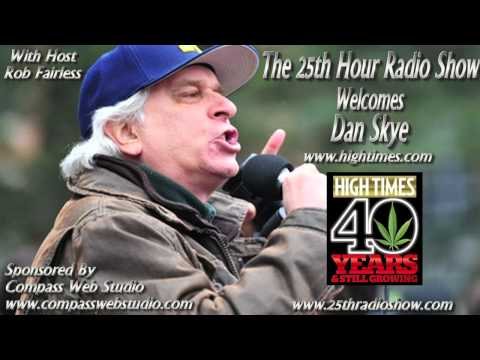 Dan Skye - High Times Editor-In-Chief - Magazine Dedicated To The Legalization Of Cannabis